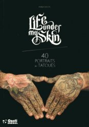 Nouvelle édition Life under my skin. 40 portraits de tatoués, Edition bilingue français-anglais