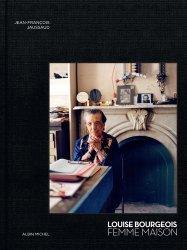 Dernières parutions sur XXéme siécle, Louise Bourgeois. Femme Maison