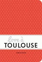 Dernières parutions dans Love in the City, Love à Toulouse