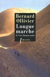 Dernières parutions dans Libretto, Longue marche Tome 2 : Vers Samarcande. A pied de la Méditerranée jusqu'en Chine par la route de la soie
