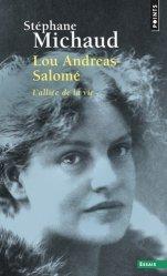 Dernières parutions dans Points. Essais, Lou Andréas-Salomé. L'alliée de la vie, Edition revue et corrigée