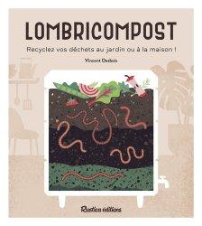 Dernières parutions sur Jardinage biologique - Biodynamie, Lombricompost