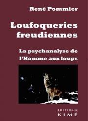 Dernières parutions sur Freud, Loufoqueries freudiennes. La psychanalyse de l'Homme aux loups, Edition