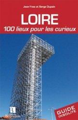 Dernières parutions dans Guide Bonneton insolite, Loire, 100 lieux pour les curieux