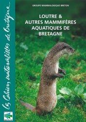 Souvent acheté avec Le putois, le Loutre et autres mammifères aquatiques de Bretagne