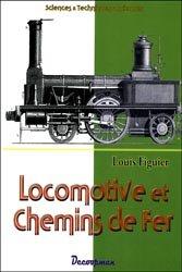 Dernières parutions dans Sciences & Techniques anciennes, Locomotive et chemins de fer