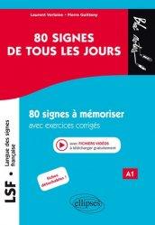 Dernières parutions sur Langue des signes, LSF / 80 signes de tous les jours : 80 signes illustrés à mémoriser avec exercices corrigés et fichi