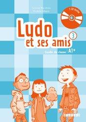 Dernières parutions dans Ludo et ses amis - Edition 2015, Ludo et ses Amis 3 A1+ (éd. 2015) : Guide Pédagogique et 2 CD Audio