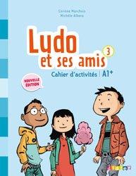 Dernières parutions dans Ludo et ses amis - Edition 2015, Ludo et ses Amis 3 A1+ (éd. 2015) : Cahier