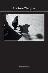 Dernières parutions dans Photo poche, Lucien Clergue