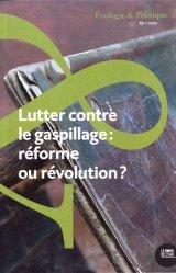 Dernières parutions sur Développement durable, Lutter contre le Gaspillage: Réforme ou révolution?
