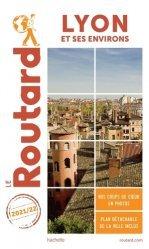 Dernières parutions dans Le Guide du Routard, Lyon et ses environs