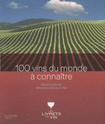 Souvent acheté avec Dictionnaire des vins de France, le 100 Vins du monde à connaître