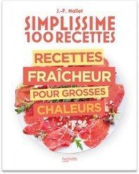 Dernières parutions dans Simplissime, 100 recettes : Recettes fraîcheur pour grosses chaleurs