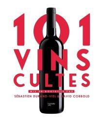 Dernières parutions dans Vins, 101 Vins cultes