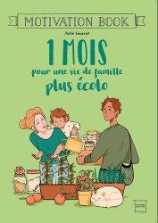 Dernières parutions sur Écocitoyenneté - Consommation durable, 1 mois pour une vie de famille plus écolo
