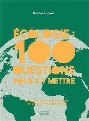 Dernières parutions sur Écologie - Environnement, 100 questions écoresponsables