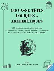 Dernières parutions dans Petits cahiers Larousse, 130 casse-têtes logiques et arithmétiques
