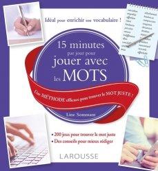 Dernières parutions dans Beaux livres Larousse, 15 mn par jour pour jouer avec les mots