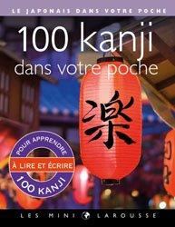 Dernières parutions dans Les mini Larousse, 100 kanji dans votre poche