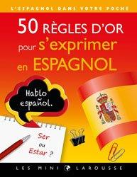 Dernières parutions dans Les mini Larousse, 50 règles d'or pour s'exprimer en espagnol