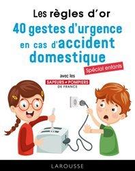 Dernières parutions sur Premiers secours, 40 gestes d'urgence en cas d'accident domestique : spécial enfants