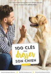 Dernières parutions sur Chien, 100 clés pour dresser son chien