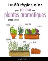 Dernières parutions sur Epices et aromates, 50 règles d'or pour réussir ses plantes aromatiques