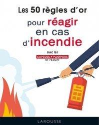 Dernières parutions sur Secourisme, 50 règles d'or pour réagir en cas d'incendie