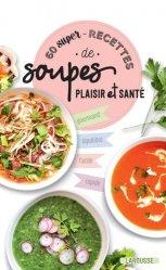 Dernières parutions sur Boissons, jus, soupes, 60 super recettes de soupes