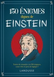 Dernières parutions sur Expériences scientifiques - Inventions et découvertes, 150 énigmes dignes de Einstein
