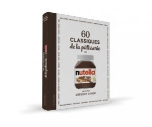 Dernières parutions sur Desserts et patisseries, 60 classiques de la pâtisserie au Nutella