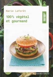 Dernières parutions dans Tout beau tout bio, 100% végétal et gourmand