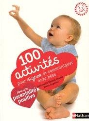 Dernières parutions dans , 100 activités pour signer et communiquer avec bébé
