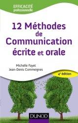 Dernières parutions dans Efficacité professionnelle, 12 méthodes de communication écrite et orale. 4e édition