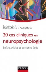Souvent acheté avec L'épilepsie chez l'enfant, le 20 cas cliniques en neuropsychologie