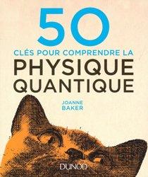 50 clés pour comprendre la physique quantique