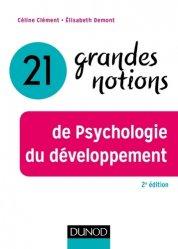 Dernières parutions dans Grandes notions de psychologie, 20 grandes notions de la psychologie du développement