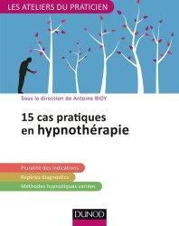 Dernières parutions dans Les ateliers du praticien, 15 situations cliniques en hypnothérapie