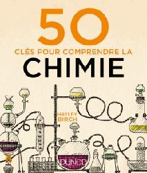 Dernières parutions sur Chimie et culture, 50 clés pour comprendre la chimie