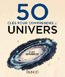 Dernières parutions dans 50 clés pour comprendre, 50 clés pour comprendre l'univers