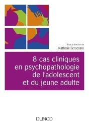 Dernières parutions sur Psychologie de l'adolescent, 8 cas cliniques en psychopathologie de l'adolescent
