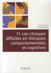 Dernières parutions sur Thérapies - Thérapeutiques, 11 cas cliniques en thérapies comportementales et cognitives (TCC)