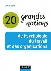 Dernières parutions dans Grandes notions de psychologie, 20 grandes notions de psychologie du travail et des organisations