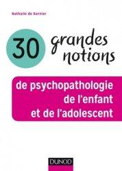 Souvent acheté avec Histologie générale, le 30 grandes notions de psychopathologie de l'enfant et de l'adolescent