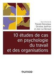 Dernières parutions dans Univers Psy, 10 études de cas en psychologie du travail et des organisations