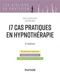 Dernières parutions sur Hypnothérapie - Relaxation, 17 cas pratiques en hypnothérapie