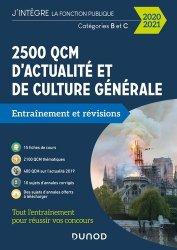 Dernières parutions dans J'intègre la fonction publique, 2500 QCM d'actualité et de culture générale Catégories B et C. Entraînement et révisions, Edition 2020-2021