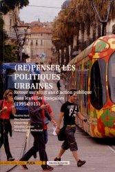 Dernières parutions sur Politiques de la ville, (Re) penser les politiques urbaines retour sur vingt ans d'action publique dans les villes françaises (1995-2015)