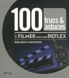 Dernières parutions sur Techniques vidéo, 100 trucs et astuces pour filmer avec son reflex